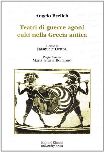 Teatri di guerre, agoni, culti nella Grecia antica