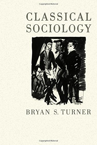 Classical Sociology by Bryan S Turner (1999-11-11)