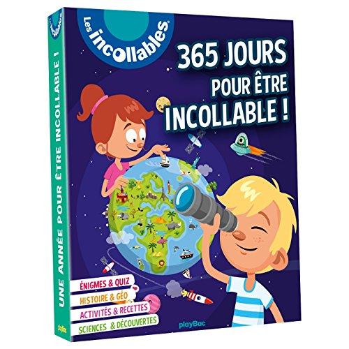 365 jours pour être incollable !: Plus de 1500 infos pour apprendre chaque jours en s'amusant !
