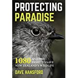 Protecting Paradise: 1080 And The Fight To Save New Zealand's Wildlife (English Edition)