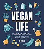 Vegan Life: Cruelty-Free Food, Fashion, Beauty and Home