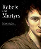 Rebels and Martyrs: The Image of the Artist in the Nineteenth Century (National Gallery Publications) by Alexander Sturgis (2006-09-18) - Alexander Sturgis