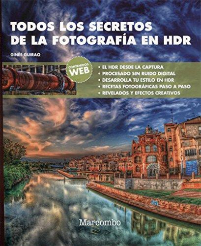 Todos los secretos de la fotografía en HDR por Guirao, Ginés