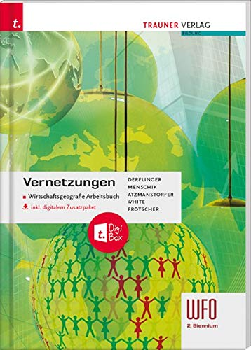 Vernetzungen - Wirtschaftsgeografie Arbeitsbuch 3/4 Wfo Südtirol