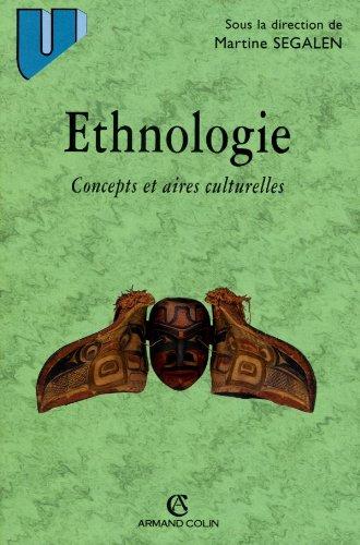 Ethnologie: Concepts et aires culturelles par Martine Segalen