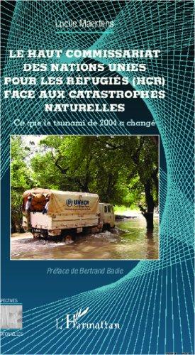 Le Haut Commissariat des Nations Unies pour les Réfugiés (HCR) face aux catastrophes naturelles: Ce que le tsunami de 2004 a changé