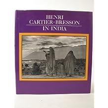 Henri Cartier-Bresson in India by Henri Cartier-Bresson (1988-01-25)