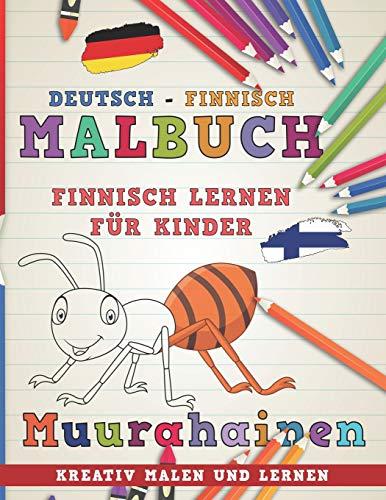 Malbuch Deutsch - Finnisch I Finnisch lernen für Kinder I Kreativ malen und lernen (Sprachen lernen, Band 10)