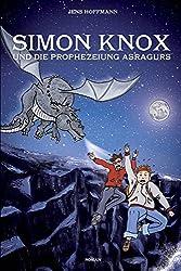 Simon Knox und die Prophezeiung Asragurs