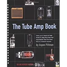 The Tube Amp Book Har/Cdr Edition by Pittman, Aspen published by Backbeat Books (2003)