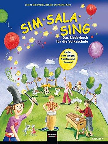 sim-sala-sing-ausgabe-osterreich-lieder-zum-singen-spielen-bewegen-und-gestalten-in-der-klasse-ausga