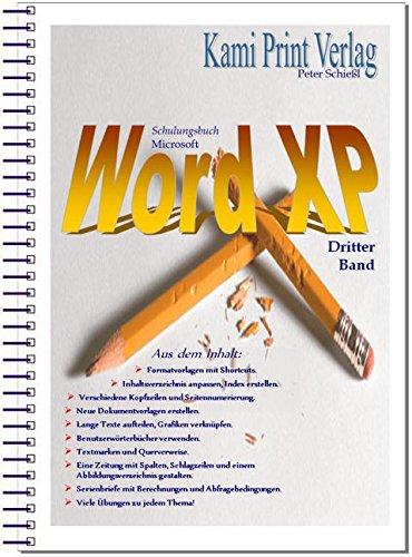 Microsoft Word XP - Dritter Band: Schulungsbuch mit Übungen inklusive Diskette mit Übungstexten (Microsoft-übung Band)