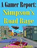 A Gamers Report: Simpson's Road Rage (English Edition)