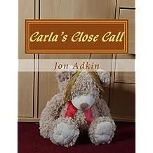 Carla's Close Call: The Adventures of Carla Bear: Volume 6