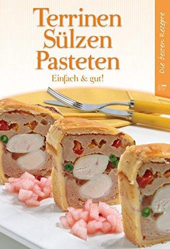 Terrinen, Sülzen, Pasteten: Einfach & Gut!