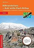 Kilimandscharo - Aufs weiße Dach Afrikas: Gespensterbäume, Zuckerbüsche in Tansania, ein Halt auf Sansibar (Reisetops)