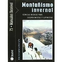 Montañismo invernal - tecnicas basicas de progresion y escalada (Manuales (desnivel))
