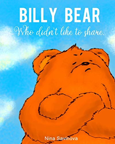The bear who didn't like to share: Educational series (Life lessons for kids) (Educational series: Life lessons for kids Book 1) book cover
