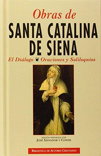 Obras de Santa Catalina de Siena: El diálogo. Oraciones y Soliloquios
