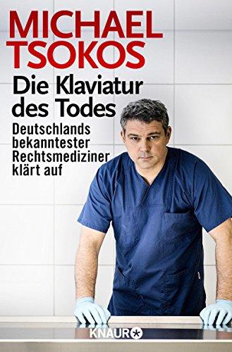 Buchseite und Rezensionen zu 'Die Klaviatur des Todes: Deutschlands bekanntester Rechtsmediziner klärt auf' von Michael Tsokos