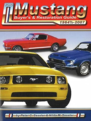 Ford Mustang Buyer's and Resotration Guide: 1964 -2007