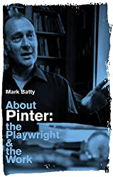 About Pinter: The Playwright and the Work