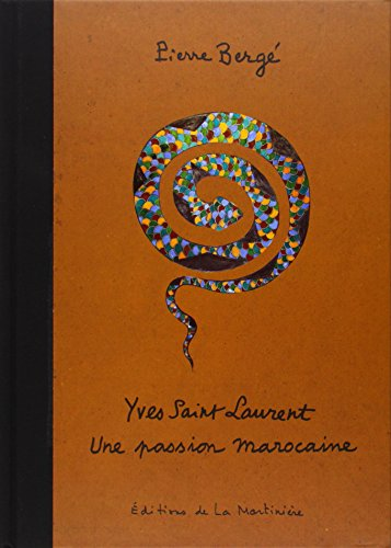 Yves Saint Laurent. Une passion marocaine