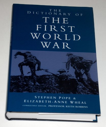 The Dictionary of the First World War by Stephen Pope (1996-01-01)