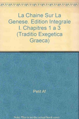 La Channe Sur La Genhse. Edition Intigrale I. Chapitres 1 3 (Traditio Exegetica Graeca)