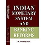 Indian Monetary System and Banking Reforms