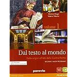 Dal testo al mondo. Con Divina Commedia-Scrittura. Con espansione online. Per le Scuole superiori: 1