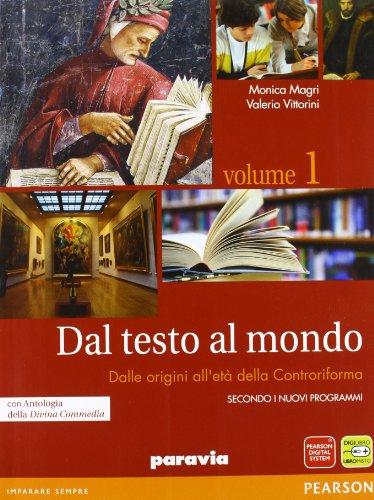 Dal testo al mondo. Con Divina Commedia-Scrittura. Per le Scuole superiori. Con espansione online: 1