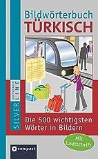 Bildwörterbuch Türkisch: Die 500 wichtigsten Wörter in Bildern zum Lernen und Zeigen. Mit Lautschrift (Compact SilverLine Bildwörterbuch)