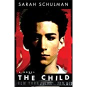 The Child: A Novel by Sarah Schulman (2007-04-20)