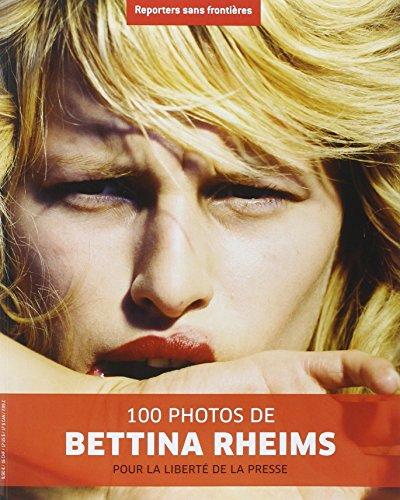 100 PHOTOS DE BETTINA RHEIMS