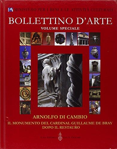 Arnolfo di Cambio. Il monumento del cardinal Guillaume De Bray dopo il restauro. Atti del Convegno internazionale di studio (Roma-Orvieto, 9-11 dicembre 2004) por AA.VV