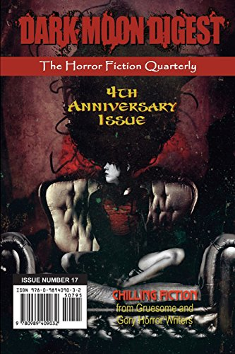 Dark Moon Digest - Issue #17: The Horror Fiction Quarterly