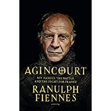 Agincourt: My Family, the Battle and the Fight for France