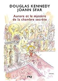 Les fabuleuses aventures d'Aurore, tome 2 : Aurore et le mystère de la chambre secrète par Douglas Kennedy