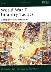 World War II Infantry Tactics: Company and Battalion (Elite) (v. 2) by Stephen Bull (2005-02-05)