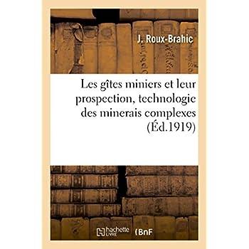 Les gîtes miniers et leur prospection, technologie des minerais complexes
