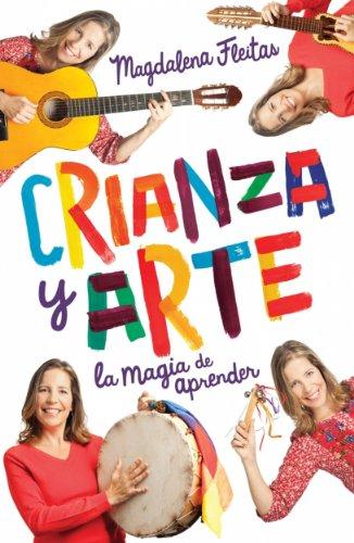 Crianza y arte: La magia de aprender por Magdalena Fleitas
