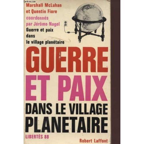 Guerre et paix dans le village planetaire.