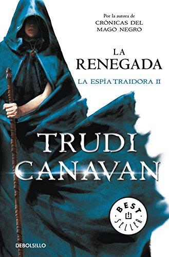 La renegada (La espía traidora 2) (BEST SELLER) por Trudi Canavan