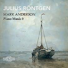 Röntgen: Piano Music, Vol. 3