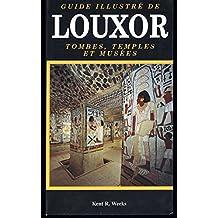 Guide illustré de Louxor. Tombes, temples et musées.