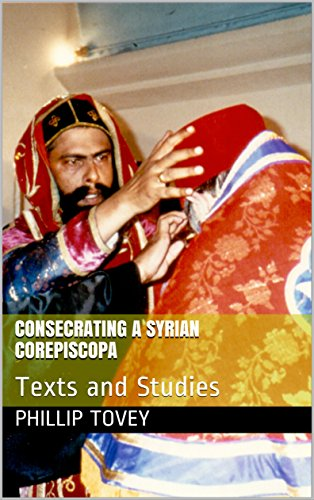 Consecrating a Syrian Corepiscopa: Texts and Studies (English Edition)