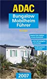 ADAC Bungalow-Mobilheim-Führer 2007
