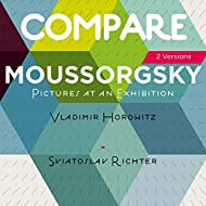 Mussorgsky: Pictures at an Exhibition, Vladimir Horowitz vs. Sviatoslav Richter (Compare 2 Versions)