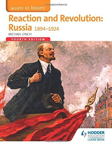 Access to History: Reaction and Revolution: Russia 1894-1924 Fourth Edition by Michael Lynch (2015-03-27)